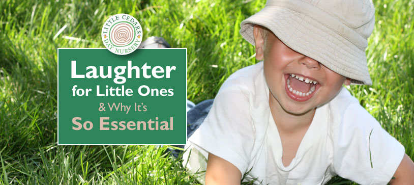Laughter for Little Ones - & Why it's So Essential