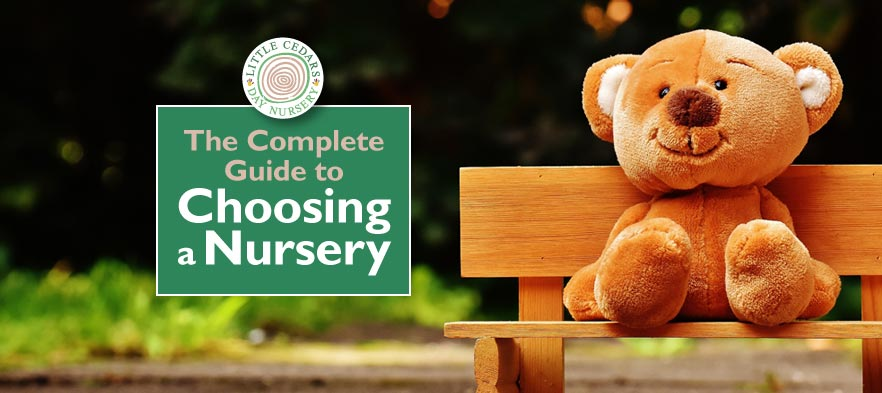 The Complete Guide to Choosing a Nursery