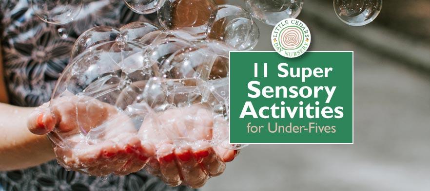 11 Super Sensory Activities for Under-Fives