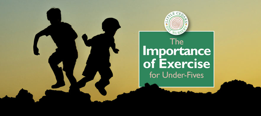 The Importance of Exercise for Under-Fives