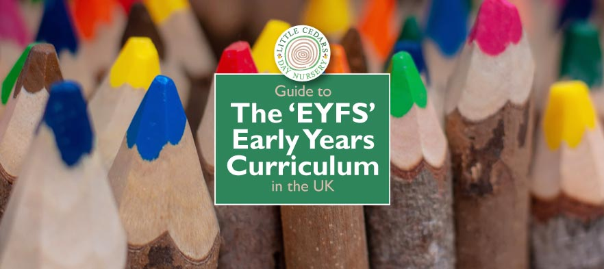 Guide to The 'EYFS' Early Years Curriculum in the UK