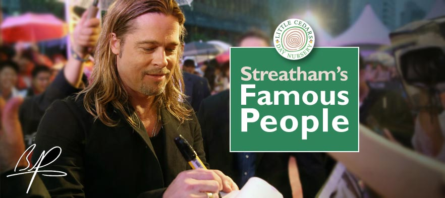 Streatham's Famous People