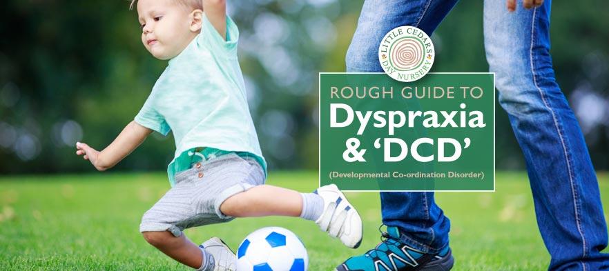 Rough Guide to Dyspraxia & 'DCD'