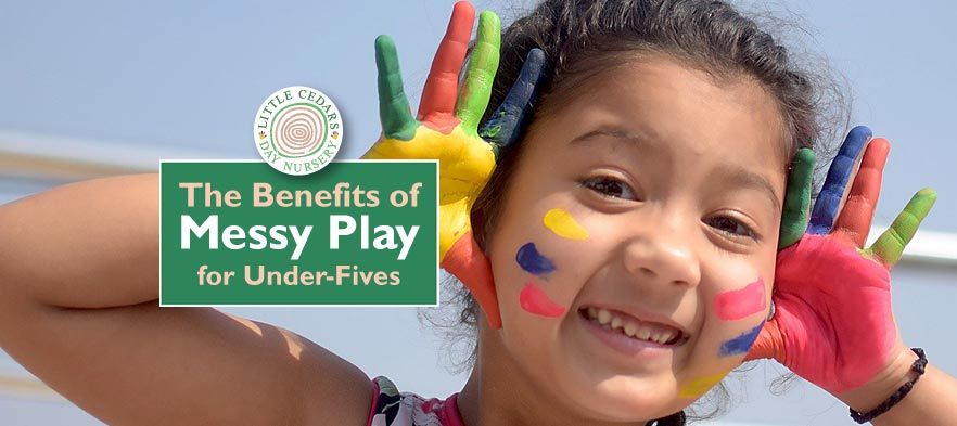 The Benefits of Messy Play – for Under-Fives